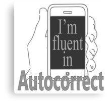 Fluent in Autocorrect Canvas Print