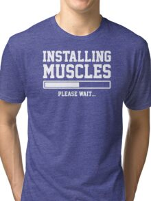 INSTALLING MUSCLES FUNNY PRINTED MENS TSHIRT GYM LIFT BRO WORKOUT NOVELTY SLOGAN Tri-blend T-Shirt
