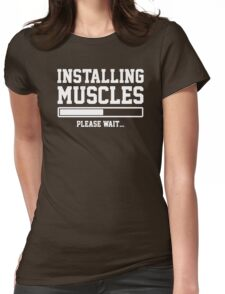 INSTALLING MUSCLES FUNNY PRINTED MENS TSHIRT GYM LIFT BRO WORKOUT NOVELTY SLOGAN Womens Fitted T-Shirt