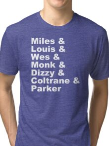 JAZZ NAME T-SHIRT DIZZY MILES DAVIS SOUL FUNK MONK COOL Tri-blend T-Shirt