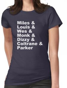 JAZZ NAME T-SHIRT DIZZY MILES DAVIS SOUL FUNK MONK COOL Womens Fitted T-Shirt