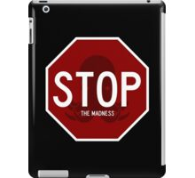 Stop Sign - The Madness iPad Case/Skin