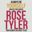Always Be Rose Tyler by BobbyMcG