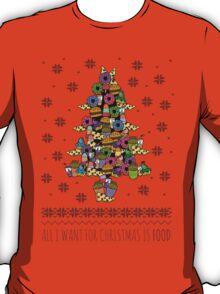 all I want for christmas is FOOD - ugly christmas sweater - christmas tree #2 T-Shirt