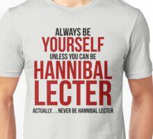 Don't Be Hannibal Lecter  Unisex T-Shirt