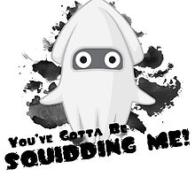 You've Gotta Be Squidding Me! by Christian Garver