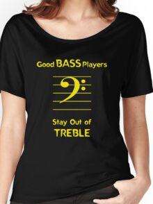 Good Bass Players Stay Out of Treble Women's Relaxed Fit T-Shirt