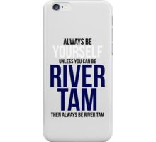 Always Be River Tam iPhone Case/Skin