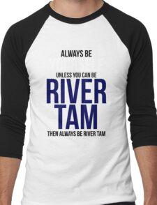 Always Be River Tam Men's Baseball ¾ T-Shirt