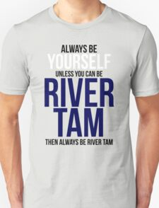 Always Be River Tam Unisex T-Shirt