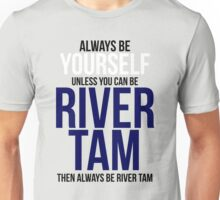 Always Be River Tam Unisex T-Shirt