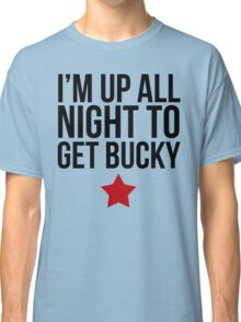 Up All Night To Get Bucky Classic T-Shirt