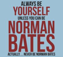 Don't be Norman Bates One Piece - Short Sleeve
