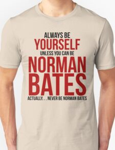 Don't be Norman Bates T-Shirt