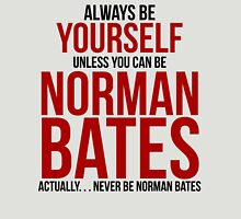 Don't be Norman Bates T-Shirt