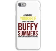 Always Be Buffy Summers iPhone Case/Skin