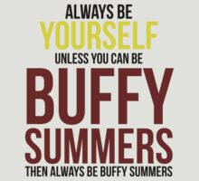 Always Be Buffy Summers by BobbyMcG