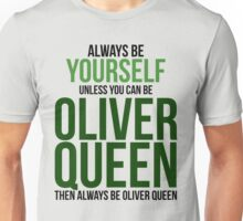 Always Be Oliver Queen Unisex T-Shirt