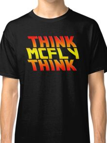 Think, McFly, Think  Classic T-Shirt