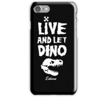 Live and Let Dino iPhone Case/Skin