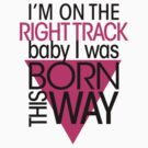 GAGA - BORN THIS WAY (PINK - DARK) by punkypeggy