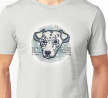 Every Dog Unisex T-Shirt