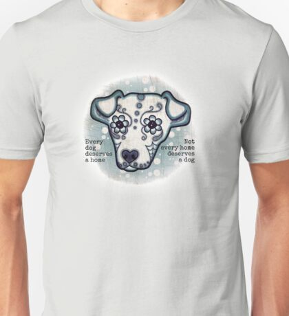 Every Dog Unisex T-Shirt