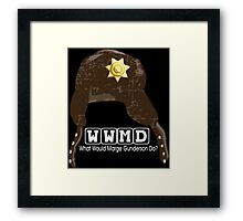WWMD What Would Marge Gunderson Do (Fargo) Framed Print