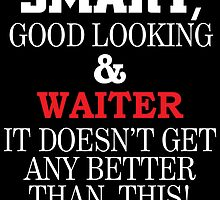 SMART,GOOD LOOKING & WAITER IT DOESN'T GET ANY BETTER THAN THIS! by fancytees