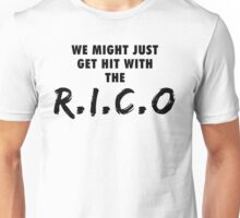 We Might Just Get Hit With The R.I.C.O | Black Unisex T-Shirt