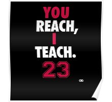You Reach, I Teach. MJ Poster