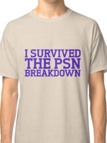 I survived the psn breakdown Classic T-Shirt