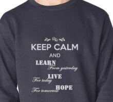 Keep calm ~ life Pullover