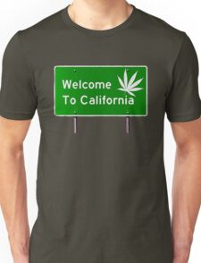 High, welcome to California Unisex T-Shirt
