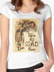 Alice in Wonderland -  We're All Mad Here -  Mad Hatter Quote 233 Women's Fitted Scoop T-Shirt