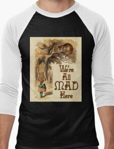 Alice in Wonderland -  We're All Mad Here -  Mad Hatter Quote 233 T-Shirt