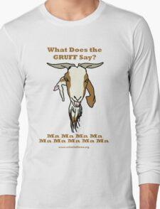 Gruff Says Long Sleeve T-Shirt