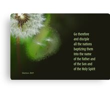 Go Therefore ~ Matthew 28:19 Canvas Print
