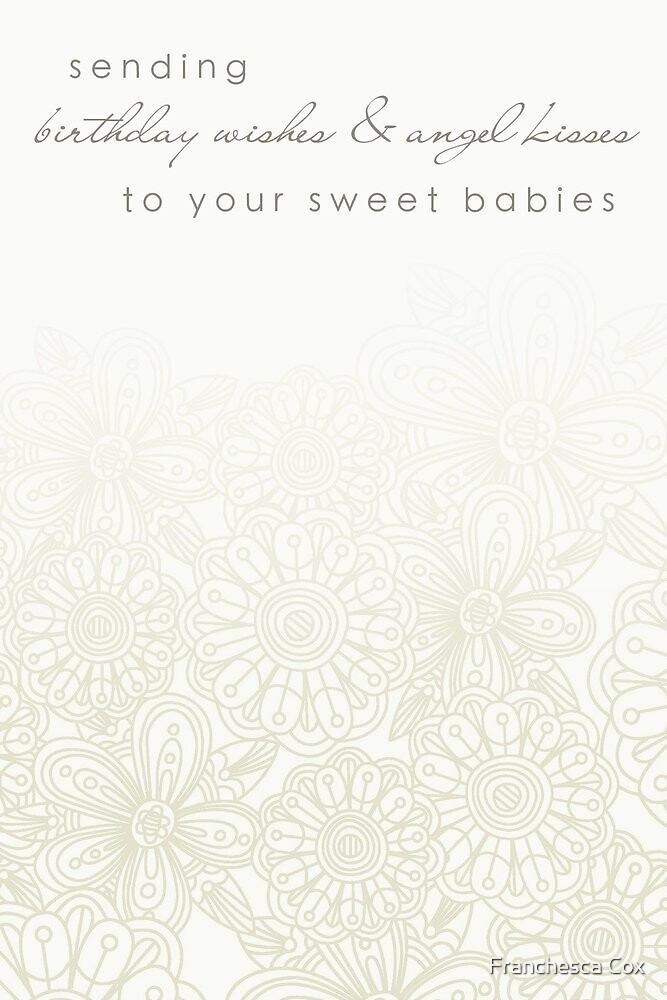 Sending Your Babies Birthday Wishes by Franchesca Cox