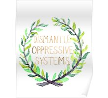 Dismantle Oppressive Systems- Variation 6 Poster