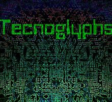 Technoglyphs by Carol and Mike Werner