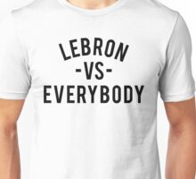 LeBron VS Everybody | Black Unisex T-Shirt