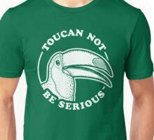 Toucan Not Be Serious Unisex T-Shirt