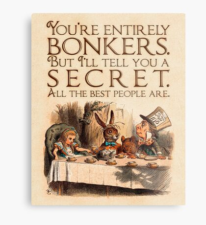 Alice in Wonderland Quote - You're Entirely Bonkers - Mad Hatter Quote - 0241 Metal Print