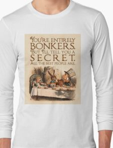 Alice in Wonderland Quote - You're Entirely Bonkers - Mad Hatter Quote - 0241 Long Sleeve T-Shirt