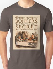 Alice in Wonderland Quote - You're Entirely Bonkers - Mad Hatter Quote - 0241 Unisex T-Shirt