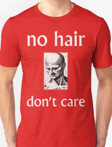 No Hair Don't Care with White Ink T-Shirt