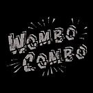 Wombo Combo by Bendragon