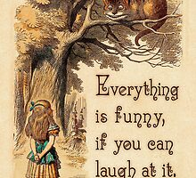 Alice in Wonderland Quote - Everything is Funny - Cheshire Cat Quote - 0243 by ContrastStudios