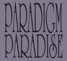 Paradigm Paradise by stuwdamdorp